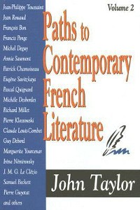 Paths to Contemporary French Literature, Volume 2, Transaction Publishers, 2007
