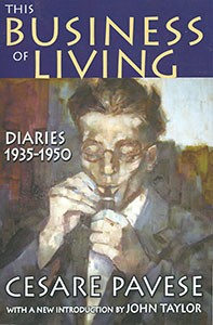 Cesare Pavese, This Business of Living: Diaries 1935-1950, Transaction Publishers, 2009