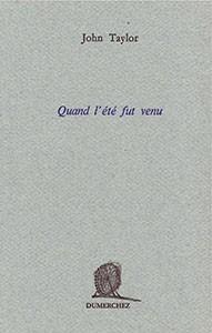 Quand l'été fut venu, Éditions Dumerchez,  traduit par Françoise Daviet, 1996