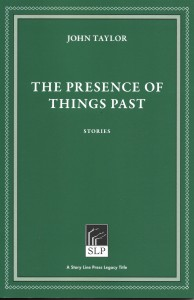 "The Presence of Things Past, 2nd edition, Red Hen Press, imprint ""Story Line"", 2020"