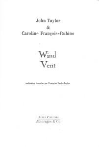 Wind / Vent, traduit par Françoise Daviet-Taylor, dessins de Caroline François-Rubino, AEncrages & Co., 2017