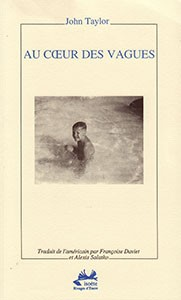 Au cœur des vagues, Cherbourg: Éditions Isoète, 1994, translated by Françoise Daviet (out of print)