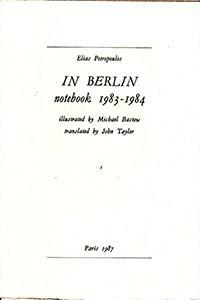 Elias Petropoulos, In Berlin: Notebook 1983-1984, Paris: Digamma, 1987.
