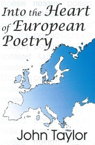 Into the Heart of European Poetry, Transaction Publishers, 2008