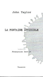 La Fontaine invisible, Saint-Benoît du Sault: Éditions Tarabuste, translated by Françoise Daviet, 2013