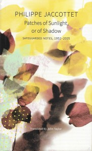 Philippe Jaccottet, Patches of Sunlight, or of Shadow, Seagull Books, 2020