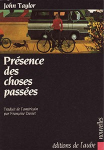 Présence des choses passées, La Tour d'Aigues: Éditions de l'Aube, 1990, translated by Françoise Daviet (out of print)