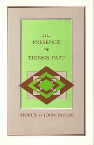 The Presence of Things Past, Ashland, Oregon: Story Line Press, 1992 (out of print)