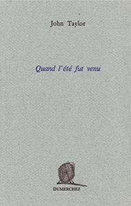 Quand l'été fut venu, Creil: Éditions Dumerchez, 1996, translated by Françoise Daviet