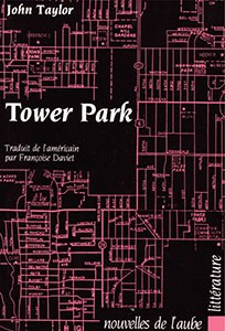 Tower Park, Éditions de l'Aube, translated by Françoise Daviet, 1988