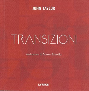 Transizioni, LYRIKS editore, paintings by Alekos Fassianos, translated by Marco Morello, postfaces by Franca Mancinelli and Tommaso Di Dio, 2021