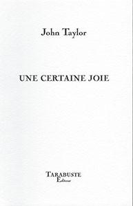 Une certaine joie, Éditions Tarabuste, translated by Françoise Daviet, 2009