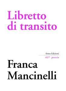 """Franca Mancinelli, """"Libretto di transito"""", Amos Edizioni, collana """"A 27"""", 2018"""
