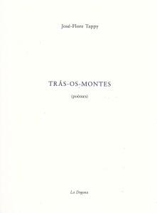José-Flore Tappy, Trás-os-Montes, Éditions La Dogana, 2018