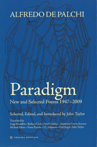 Alfredo de Palchi, Paradigm: New and Selected Poems 1947-2009 (Chelsea Editions, 2013)