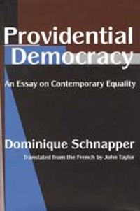 Dominique Schnapper, Providential Democracy: An Essay on Contemporary Equality, Transaction Publishers, 2006