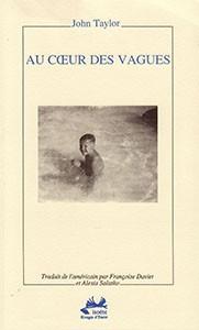 Au cœur des vagues, Éditions Isoète, translated by Françoise Daviet, 1994
