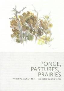 Philippe Jaccottet, Ponge, Pastures, Prairies, Black Square Editions, 2020