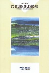 """L'oscuro splendore, Mimesis Edizioni, Collana """"Hebenon"""", translated by Marco Morello, 2018"""