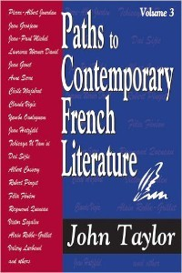 Paths to Contemporary French Literature, Volume 3, Transaction Publishers, 2011