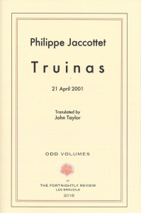 Philippe Jaccottet, Truinas, The Fortnightly Review, 2018