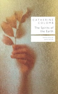 Catherine Colomb, The Spirits of the Earth, Seagull Books, 2016