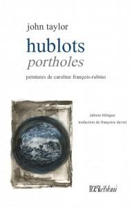 Hublots / Portholes, Éditions L'Oeil ébloui, translated by Françoise Daviet, paintings by Caroline François-Rubino, 2016